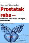 Prostatakrebs von Hans-Uwe Scharnweber (2013, Kunststoffeinband)