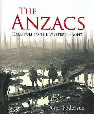 The Anzacs: Gallipoli to the Western Front Pedersen, Peter