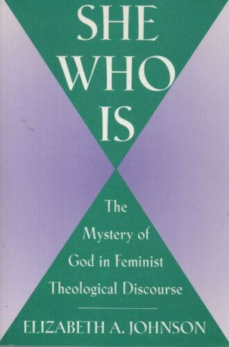 1 of 1 - She Who Is: God in a Feminist Theological Discourse by Elizabeth A. Johnson