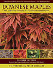 Japanese Maples: The Complete Guide to Selection and Cultivation by J.D. Vertrees, Peter Gregory (Hardback, 2010)