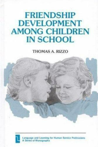 Friendship Development among Children in School by Rizzo, Thomas A.
