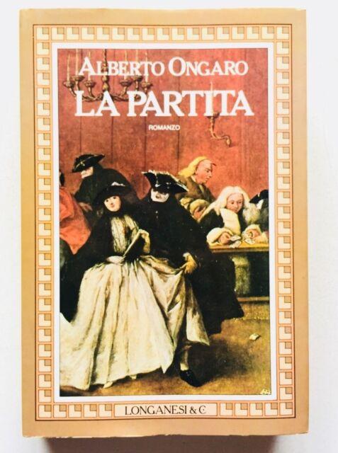 Alberto Ongaro La partita Longanesi 1986 prima edizione Romanzo storico Venezia