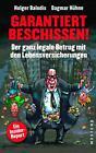 Garantiert beschissen! von Dagmar Hühne und Holger Balodis (2015, Taschenbuch)