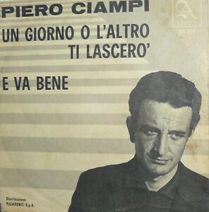 PIERO-CIAMPI-7-034-PROMO-I-DISCO-1963-E-VA-BENE-UN-GIORNO-O-L-039-ALTRO-TI-LASCERO