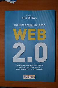 VITO DI BARI - WEB 2.0 INTERNET E` CAMBIATO. E VOI? - 2008 IL SOLE 24 ORE (SR)