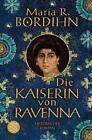 Die Kaiserin von Ravenna von Maria R. Bordihn (2012, Taschenbuch)