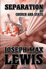 Separation of Church and State by Joseph Max Lewis (Paperback / softback, 2014)