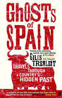 Ghosts of Spain: Travels Through a Country's Hidden Past by Giles Tremlett (Paperback, 2007)