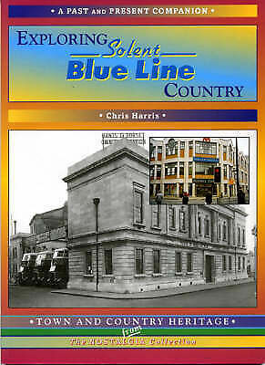 EXPLORING SOLENT BLUE LINE COUNTRY., Harris, Chris., Used; Very Good Book