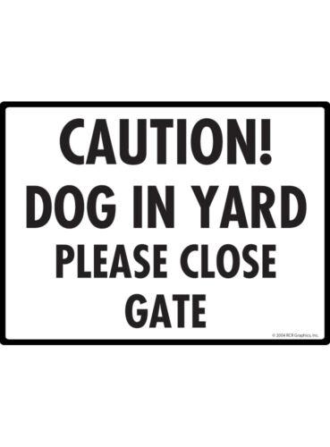 "Caution 12/"" x 9/"" Dog in Yard Please Close Gate Aluminum Dog Sign"