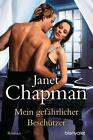 Mein gefährlicher Beschützer von Janet Chapman (Taschenbuch)