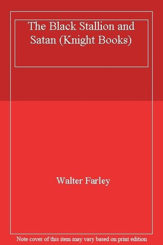 The Black Stallion and Satan (Knight Books) By Walter Farley