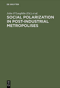 Social-Polarization-in-Post-Industrial-Metropolises-by-O-039-Loughlin-John