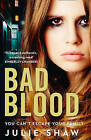 Bad Blood by Julie Shaw (Paperback, 2016)
