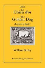 Le Chien d'orThe Golden Dog: A Legend of Quebec (Centre for Editing Early Canadi