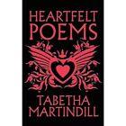 Heartfelt Poems by Tabetha Martindill (Paperback / softback, 2012)