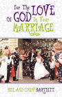 For the Love of God...in Your Marriage! by Cindy Bartlett, Bill Bartlett (Paperback / softback, 2002)