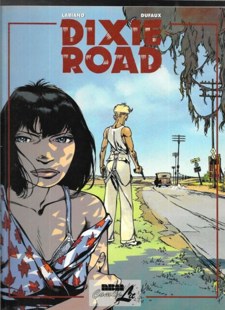 Dixie Road volume 1 2000 trade graphic novel TPB Labiano & Dufaux NBM Publishing