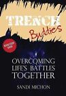 Trench Buddies: Overcoming Life's Battles Together by Sandi Michon (Paperback / softback, 2014)