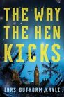 The Way the Hen Kicks by Lars Guthorm Kavli (Paperback, 2015)