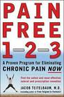 Pain Free 1-2-3: A Proven Program for Eliminating Chronic Pain Now by Jacob Teitelbaum (Paperback, 2006)