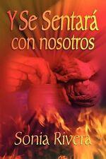 Y Se Sentara Con Nosotros (Spanish Edition)