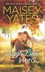 Tough Luck Hero by Maisey Yates (Paperback / softback, 2016)
