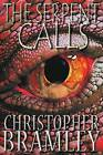 The Serpent Calls by Christopher Bramley (Paperback, 2014)