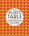 The Dukes Table: The Complete Book of Vegetarian Italian Cooking by Melville House Publishing (Hardback, 2013)