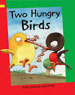 Two Hungry Birds: Grade 1 by Anne Adeney (Paperback, 2008)