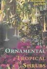 Ornamental Tropical Shrubs 9781561642892 by Amanda Jarrett Hardback