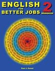 English for Better Jobs: English for Better Jobs 2 : Language for Work and Living by Paul Hamel (2016, Paperback)