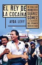 El rey de cocaína: Mi vida con Roberto Suárez Gómez y el nacimiento-ExLibrary