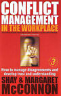 Conflict Management in the Workplace: How to Manage Disagreements and Develop Trust and Understanding by Shay McConnon, Margaret McConnon (Paperback, 2008)