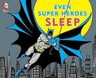 Even Super Heroes Sleep by David Katz, Morris Katz (Board book, 2015)