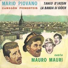 DISCO 45 Giri  MARIO PIOVANO (Mauro Mauri) - TANGO D'JASSIN / LA BANDA DI CIOCH