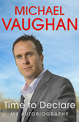 """""""AS NEW"""" Vaughan, Michael, Michael Vaughan: Time to Declare - My Autobiography,"""