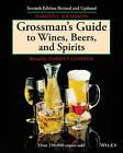 Grossman's Guide to Wines, Beers and Spirits by Harold J. Grossman (Hardback, 1983)