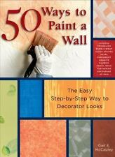 50 WAYS TO PAINT A WALL Easy Step-by-Step Way to Decorator Looks BRAND NEW