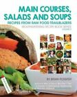 Main Courses, Salads and Soups: Recipes from Raw Food Trailblazers by Brian Rossiter (Paperback / softback, 2014)