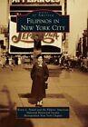 Filipinos in New York City by Kevin L Nadal, Filipino-American National Historical Society Metropolitan New York Chapter (Paperback / softback, 2015)