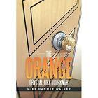 The Orange Crystal-Like Doorknob by Mike Hanmer Walker (Paperback / softback, 2014)