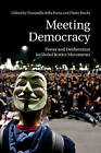 Meeting Democracy: Power and Deliberation in Global Justice Movements by Cambridge University Press (Paperback, 2014)