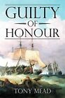 Guilty of Honour by Tony Mead (Paperback / softback, 2012)