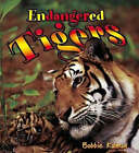 Endangered Tigers by Bobbie Kalman (Paperback, 2004)