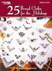25 Bread Cloths for the Holidays by Deborah Lambein (Paperback / softback, 2009)