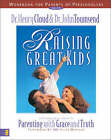 Raising Great Kids: A Comprehensive Guide to Parenting with Grace and Truth: Workbook for Parents of Preschoolers by Dr. Henry Cloud, Dr. John Townsend (Paperback, 1999)