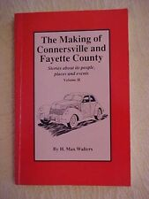 1989, THE MAKING OF CONNERSVILLE AND FAYETTE COUNTY, IN, VOLUME II by Walters