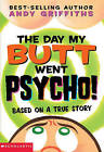 Day My Butt Went Psycho by Andy Griffiths (Book)