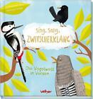 Sing, sang, Zwitscherklang von Christiane Fürtges und Iris Schürmann-Mock (2015, Gebundene Ausgabe)